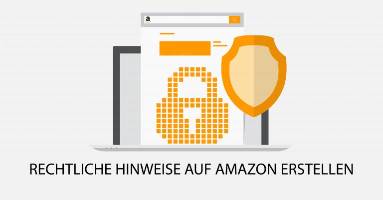 Rechtliche Hinweise auf Amazon erstellen