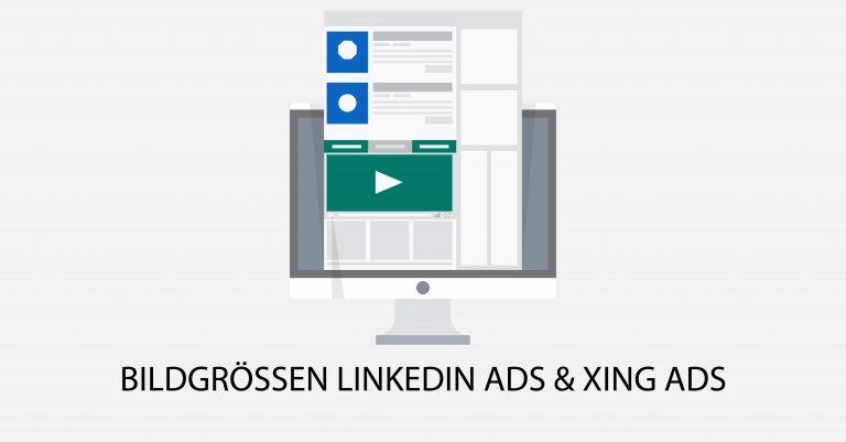 Anzeigenspezifikationen – LinkedIn Bildgrößen und XING Bildgrößen