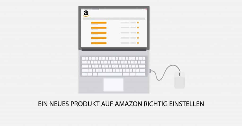 Ein neues Produkt auf Amazon richtig einstellen