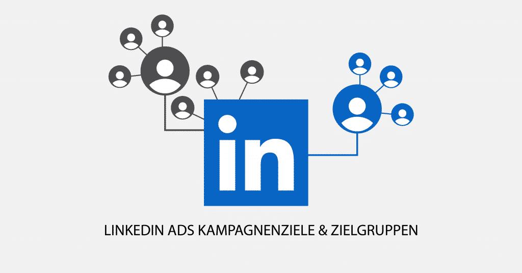 LinkedIN-Ads-Kampagnenziele-Zielgruppen